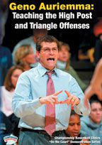 Geno Auriemma: Teaching the High Post and Triangle Offenses
