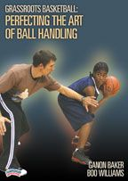 Grassroots Basketball: Perfecting the Art of Ball Handling