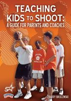 Teaching Kids to Shoot: A Guide for Parents and Coaches