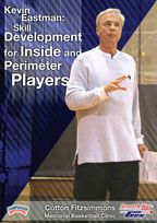 Kevin Eastman: Skill Development for Inside and Perimeter Players