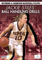 Becoming a Champion Basketball Player: Jackie Stiles' Ball Handling Drills