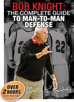 Bob Knight: The Complete Guide to Man-to-Man Defense