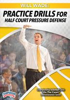 Will Wade: Practice Drills for Half Court Pressure Defense