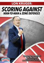 Lon Kruger: Scoring Against Man-to-Man and Zone Defenses