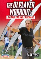 The D1 Player Workout: A Complete Skill Package