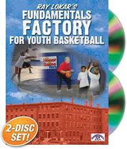 Ray Lokar's Fundamentals Factory for Youth Basketball: Skills and Drills to Build a Great Team