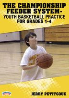 The Championship Feeder System - Youth Basketball Practice for Grades 1-4